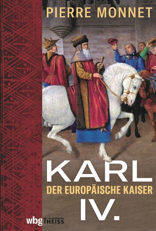 Cover: Pierre Monnet – Karl IV. Der europäische Kaiser